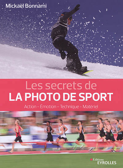 secrets de la photo de sport (Les) | 9782212678345 | Arts