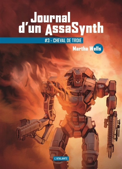 Journal d'un AssaSynth T.03 Cheval de Troie | 9791036000119 | Science-Fiction et fantaisie