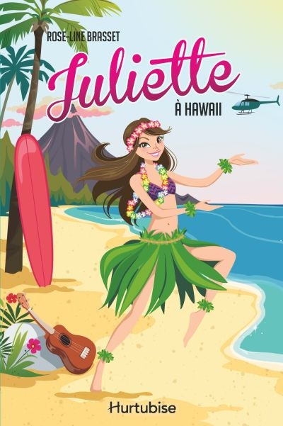 Juliette T.12 - Juliette à Hawaii  | 9782897814274 | Romans 9 à 11 ans