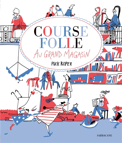 Course folle au grand magasin | 9782377312689 | Albums d'histoires illustrés