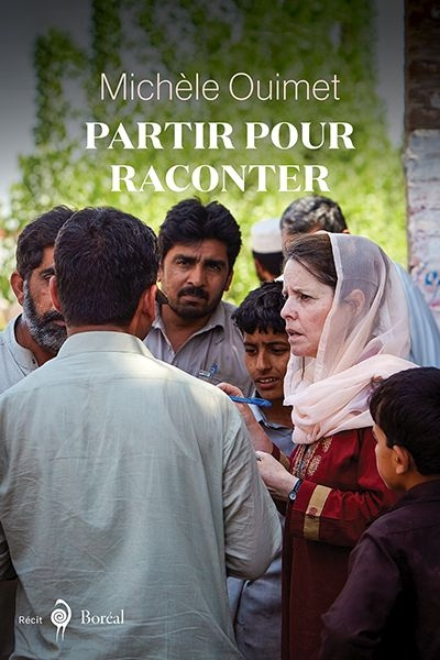 Partir pour raconter  | 9782764625989 | Biographie