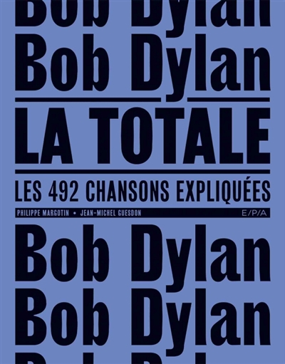 Bob Dylan : la totale | 9782376712558 | Arts