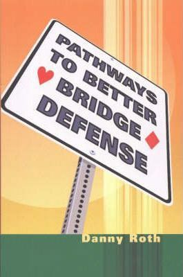 Pathways to Better Bridge Defense | Livre anglophone