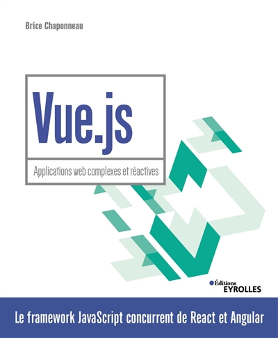 Vue.js : applications web complexes et réactives | 9782212677836 | Informatique