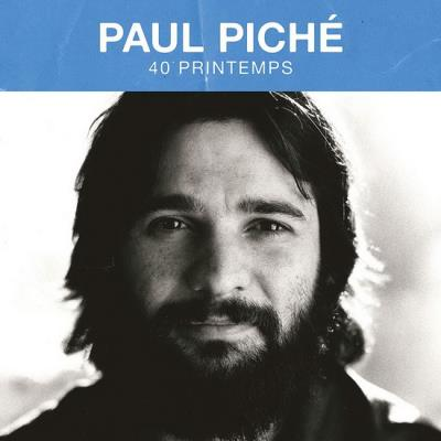 Paul Piché - 40 Printemps | Francophone