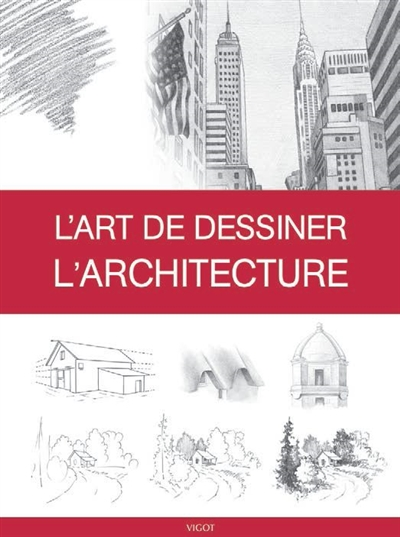 L'art de dessiner l'architecture | 9782711425624 | Arts