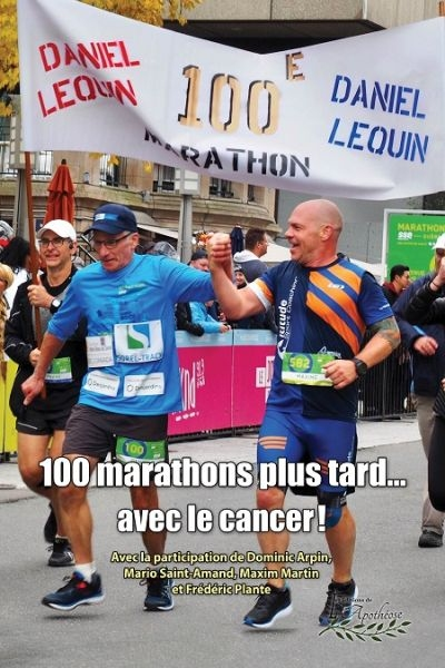 100 marathons plus tard... avec le cancer!  | 9782897752569 | Biographie
