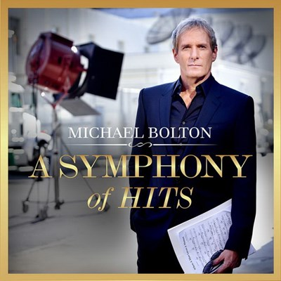 Michael Bolton - A symphony of hits | CD de musique