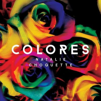 Nathalie Choquette - Colores | Francophone