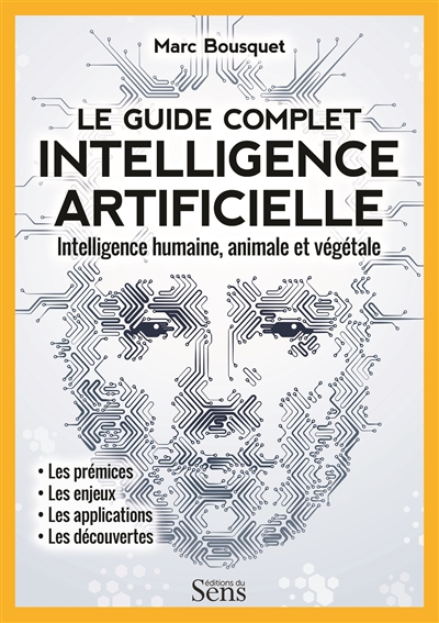 Intelligence artificielle, le guide complet | 9782379830020 | Informatique