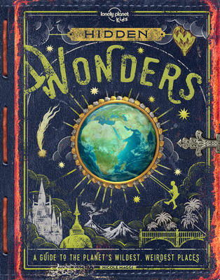 Lonely Planet Hidden Wonders 1st Ed.: A guide to the planet's wildest, weirdest places  | 9781788683265 | Documentaire
