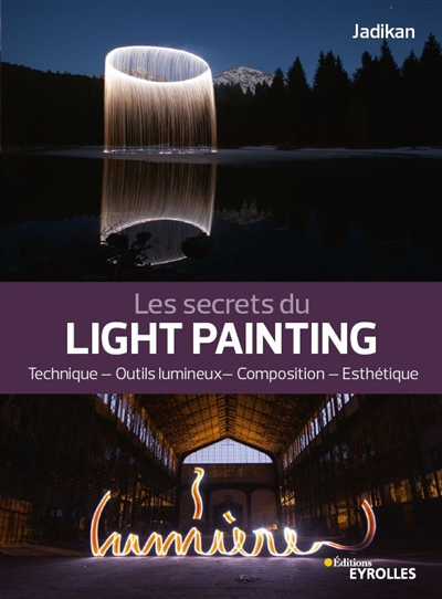 secrets du light painting (Les) | 9782212678000 | Arts