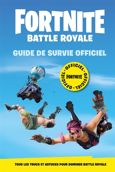 Fortnite battle royale : Guide de survie officiel | 9782017096306 | Informatique
