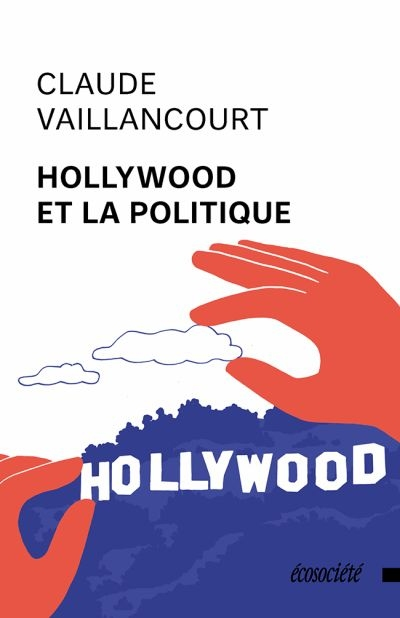 Hollywood et la politique  | 9782897195809 | Arts