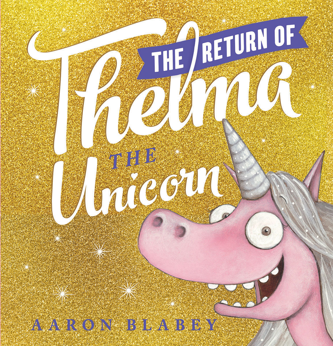 The Return of Thelma the Unicorn  | Picture books