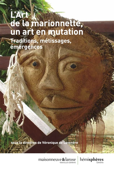 L'art de la marionnette, un art en mutation : traditions, métissages, émergences | 9782377010462 | Arts