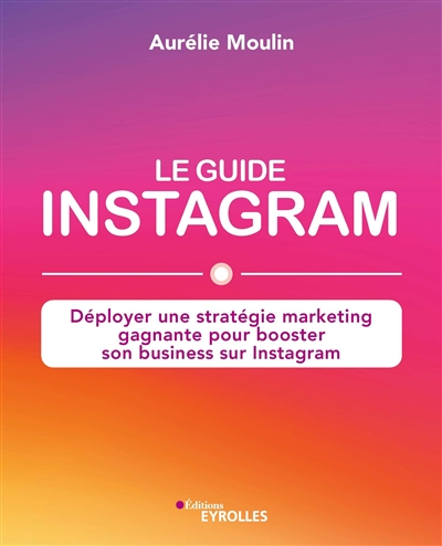 guide Instagram (Le) | 9782212572667 | Administration