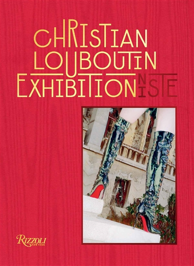 Christian Louboutin : exhibitionniste | 9780847868285 | Arts