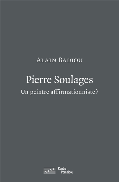 Pierre Soulages : Un peintre affirmationniste ?  | 9782844268631 | Arts