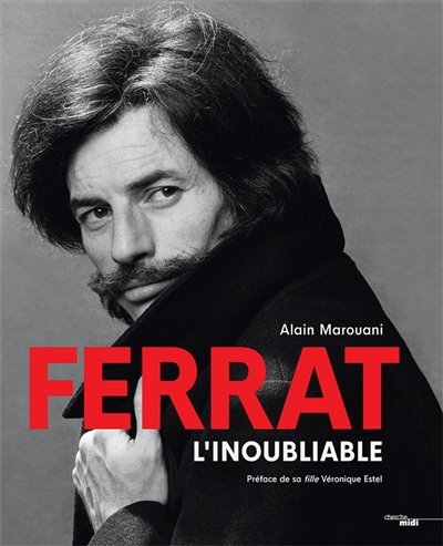 Ferrat : L'inoubliable | 9782749164434 | Arts
