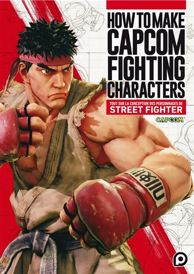 How to make Capcom fighting characters | 9782368529973 | Informatique