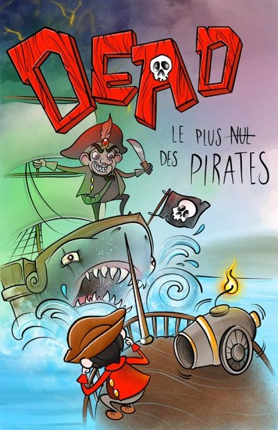 Dead : Le plus nul des pirates  | 9782898083273 | Romans 9 à 11 ans
