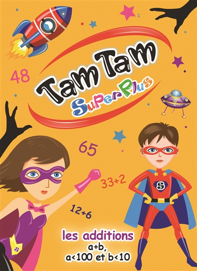 Tam tam superplus : les additions, a + b, a<100 et b<10 | Français