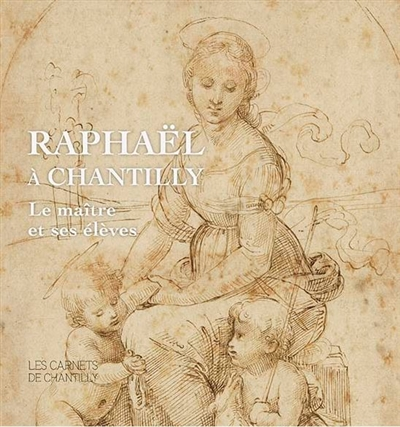 Raphaël à Chantilly | 9782878442731 | Arts