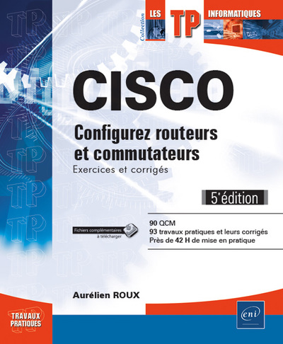 Cisco - Configurez routeurs et commutateurs | 9782409014376 | Informatique