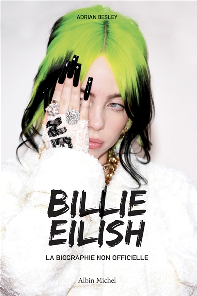 Billie Eilish : la biographie non officielle | 9782226453358 | Biographie