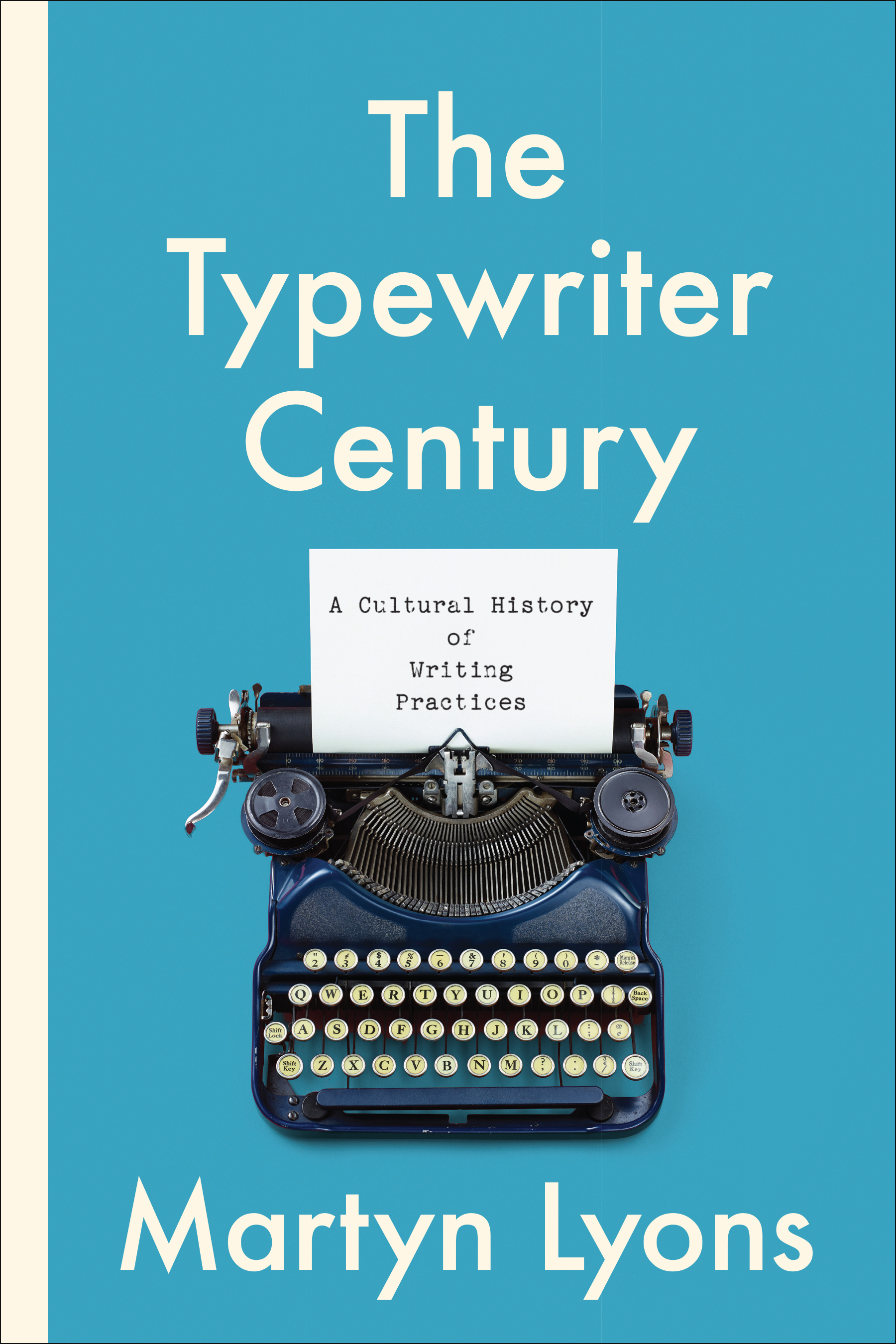The Typewriter Century : A Cultural History of Writing Practices | History & Society