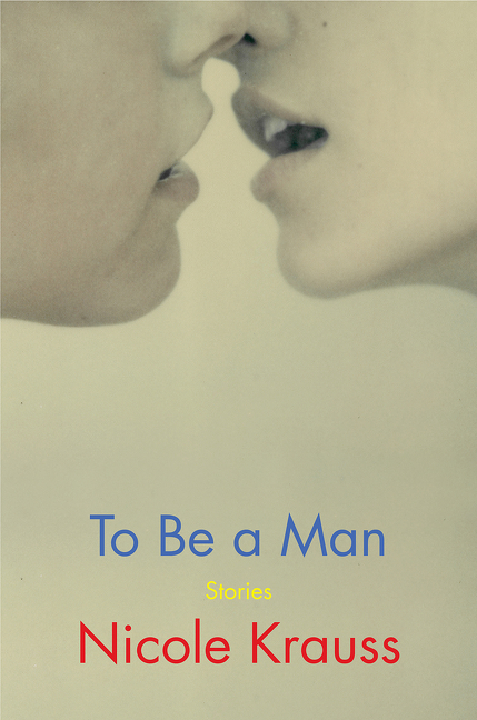 To Be a Man : Stories | Novel