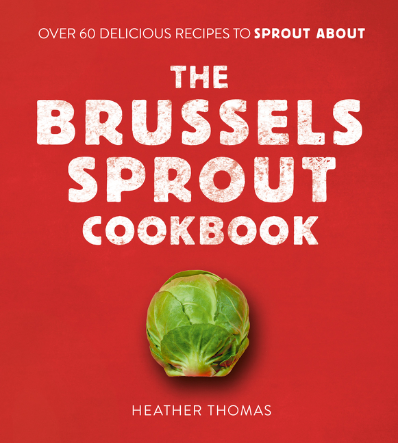 Brussels Sprout Cookbook (The) | Cookbook