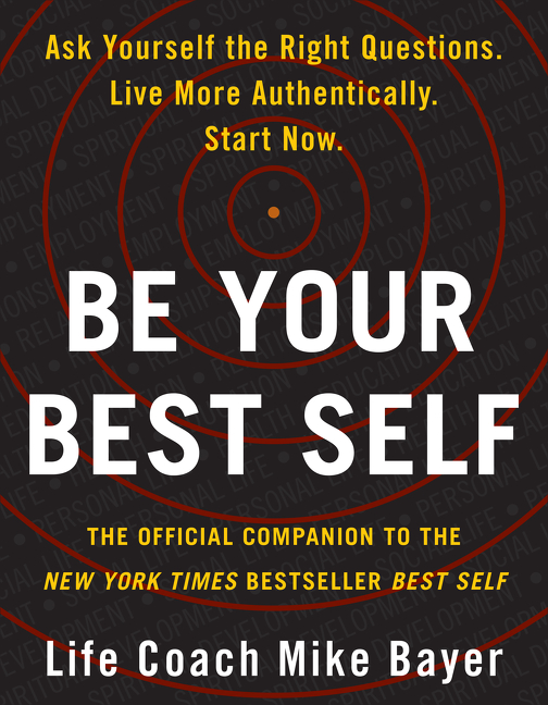 Be Your Best Self : The Official Companion to the New York Times Bestseller Best Self | Psychology & Self-Improvement