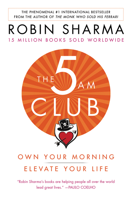 The 5 AM : Own Your Morning. Elevate Your Life. | Psychology & Self-Improvement