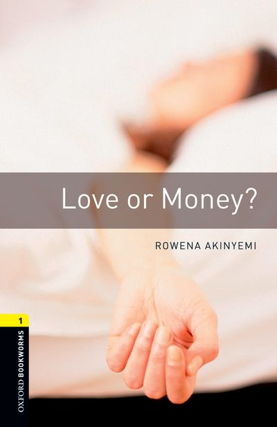 Oxford Bookworms Library, New Edition: Level 1 (400 headwords) Love or Money? | Thriller