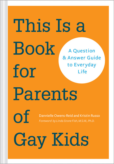 This Is a Book for Parents of Gay Kids  | Parenting