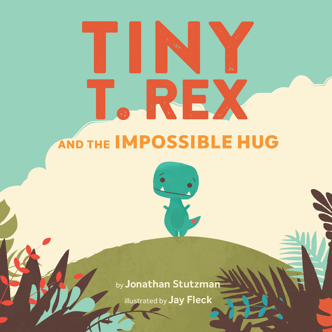 Tiny T. Rex and the Impossible Hug | Picture books