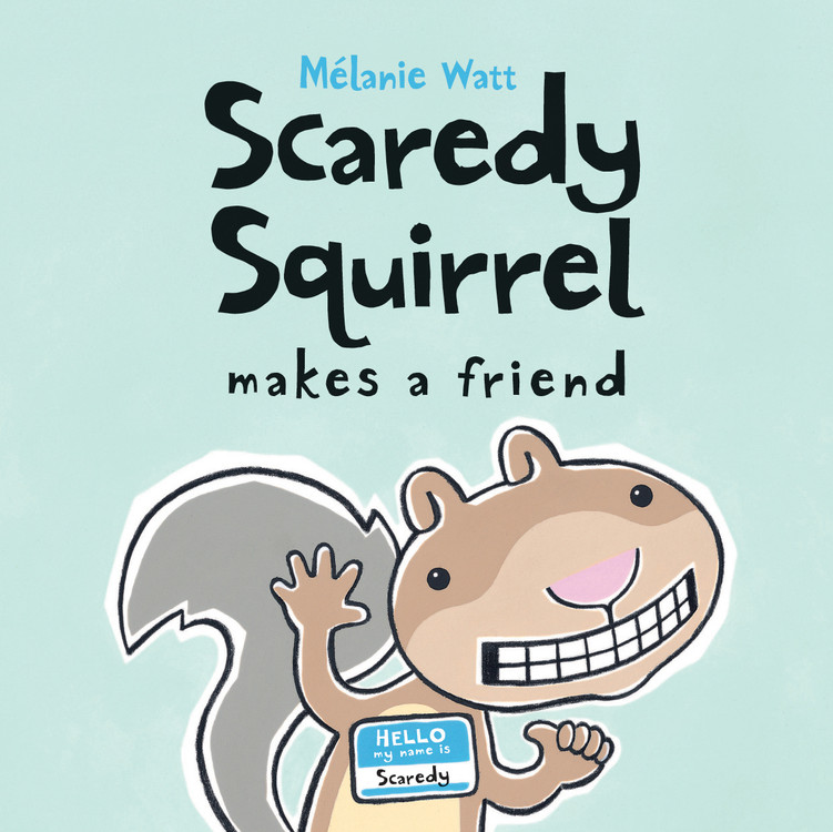 Scaredy Squirrel Makes a Friend | Picture books