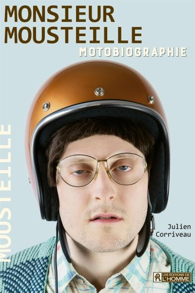 Monsieur Mousteille : motobiographie | 9782761954044 | Biographie