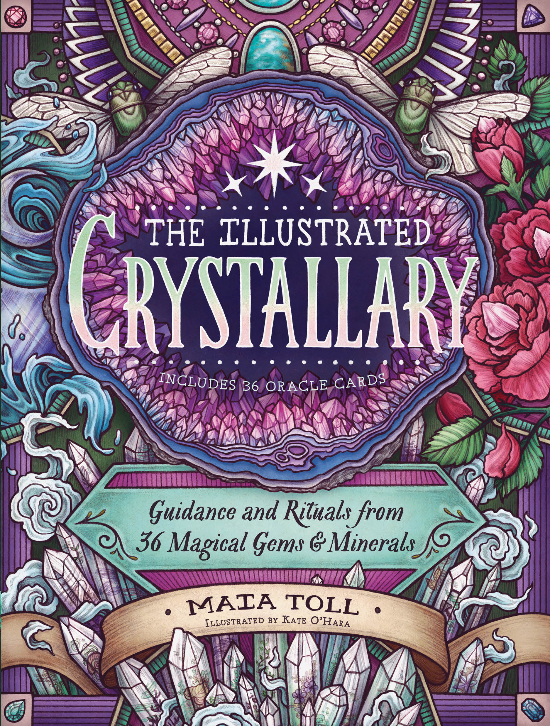 The Illustrated Crystallary : Guidance and Rituals from 36 Magical Gems and Minerals | Faith & Spirituality