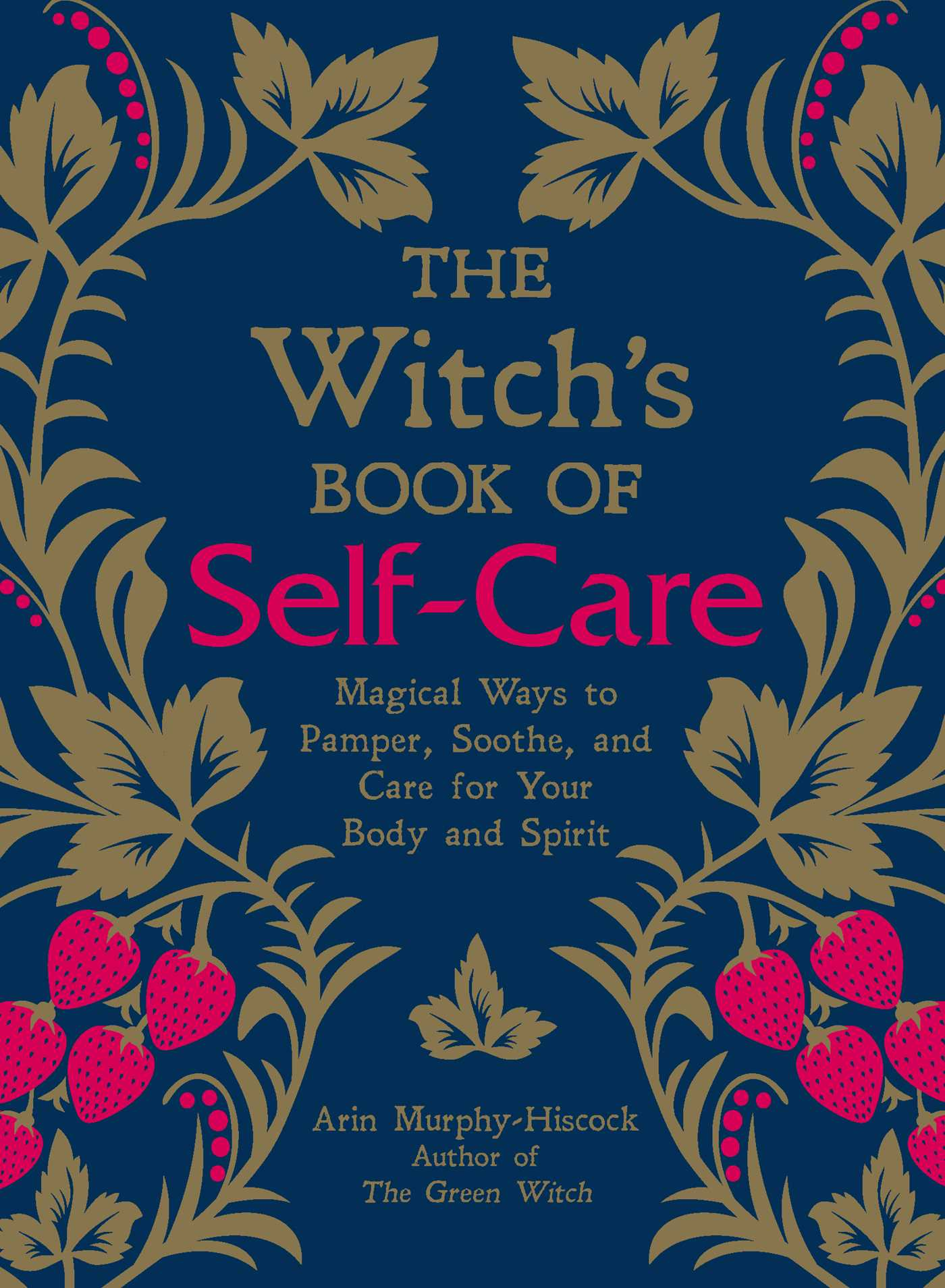 The Witch's Book of Self-Care : Magical Ways to Pamper, Soothe, and Care for Your Body and Spirit | Faith & Spirituality