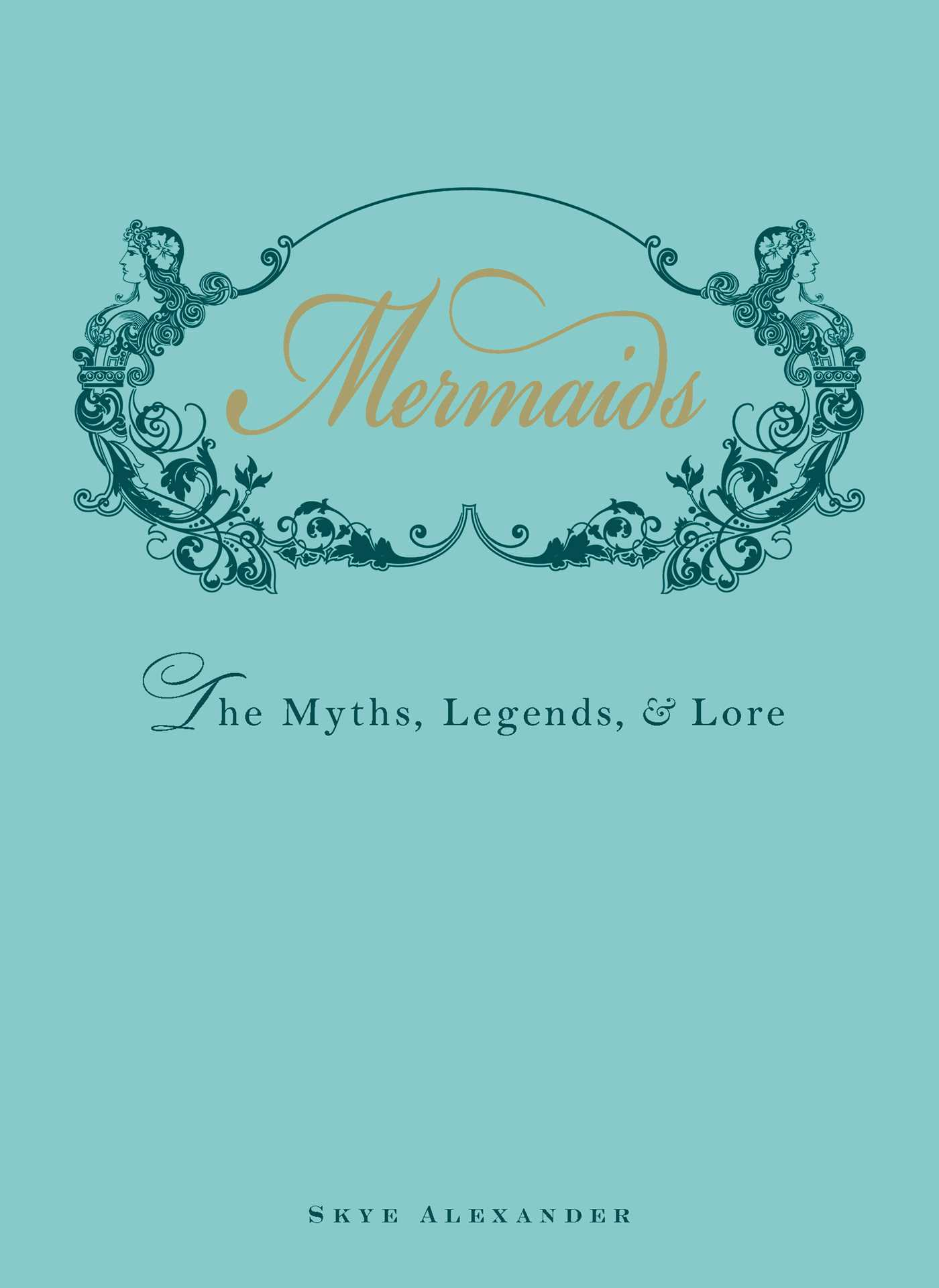 Mermaids : The Myths, Legends, and Lore | Dictionary & Encyclopedia