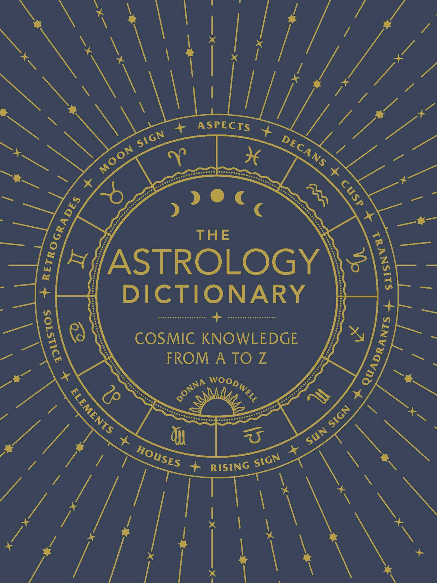 The Astrology Dictionary : Cosmic Knowledge from A to Z | Faith & Spirituality