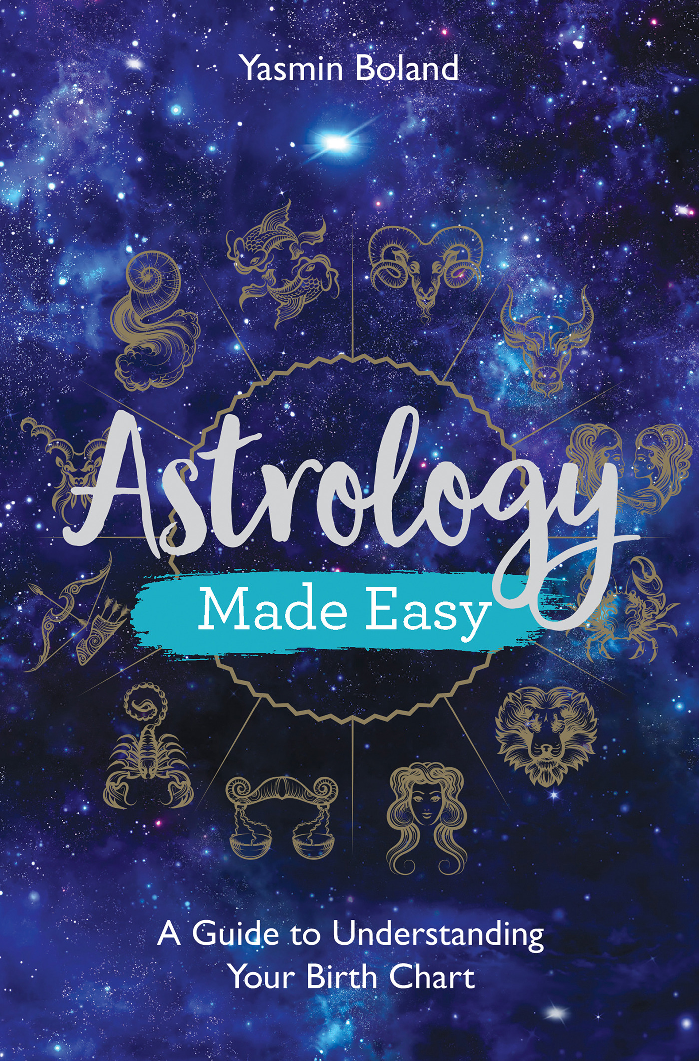 Astrology Made Easy : A Guide to Understanding Your Birth Chart | Faith & Spirituality