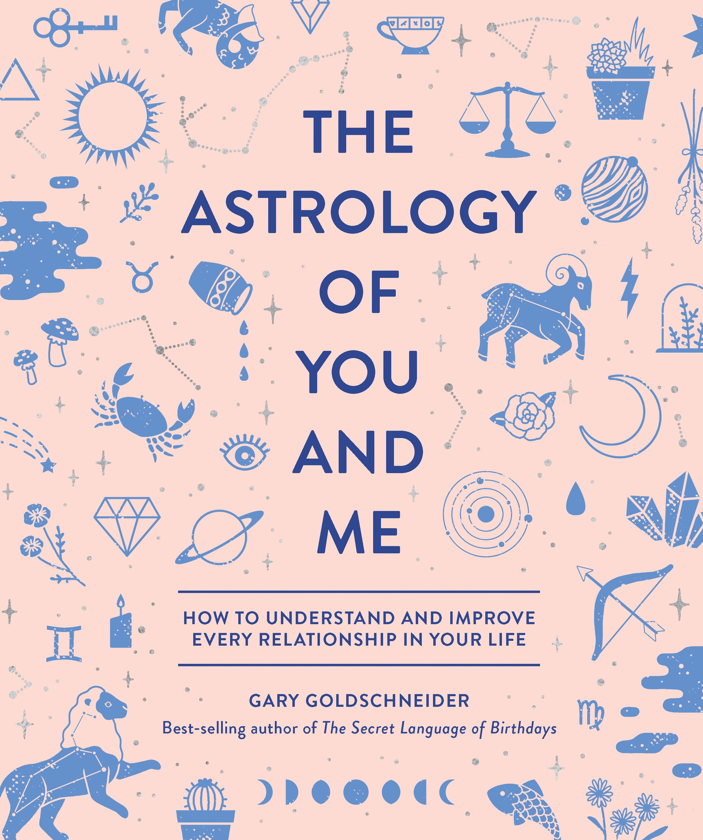 The Astrology of You and Me : How to Understand and Improve Every Relationship in Your Life | Faith & Spirituality
