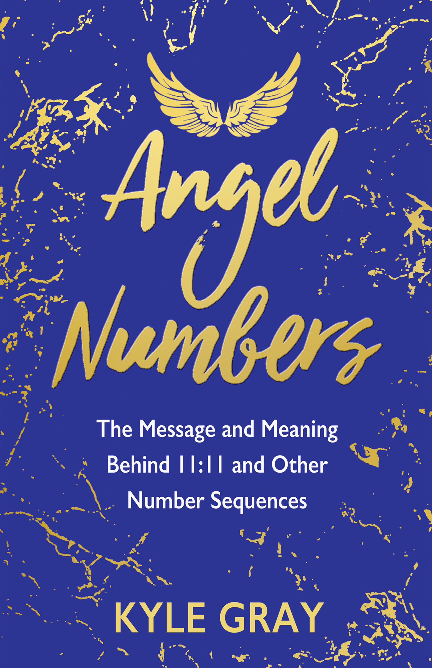 Angel Numbers : The Message and Meaning Behind 11:11 and Other Number Sequences | Faith & Spirituality