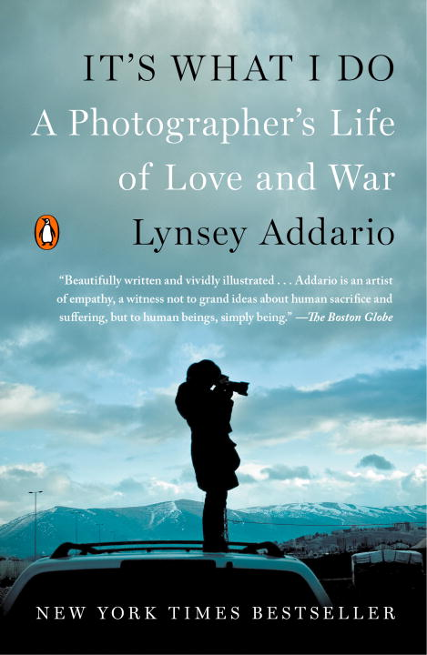 It's What I Do : A Photographer's Life of Love and War | Biography & Memoir