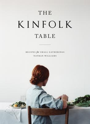 The Kinfolk Table: Recipes for Small Gatherings  | Cookbook