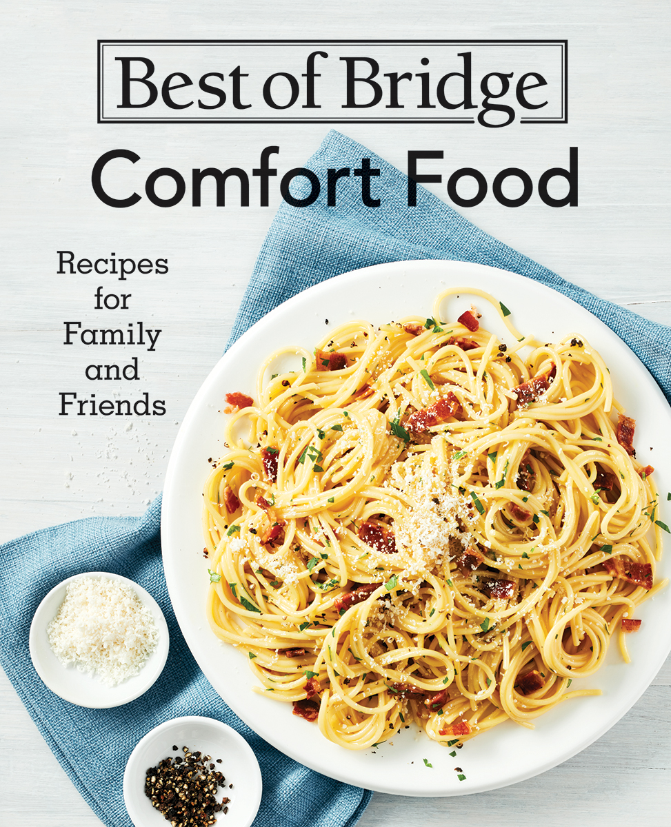 Best of Bridge Comfort Food : Recipes for Family and Friends | Cookbook